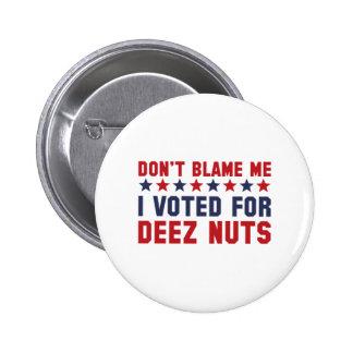 Don't Blame Me Pinback Button
