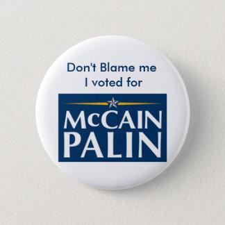 Don't Blame me... Pinback Button