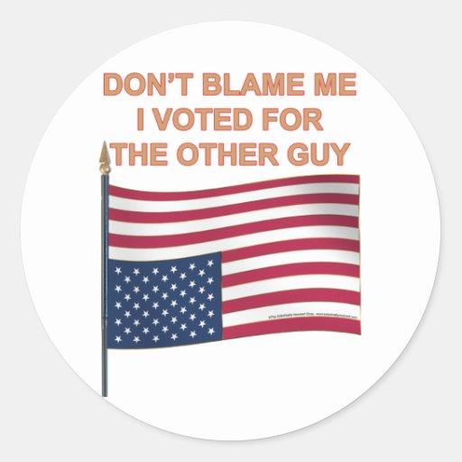 Don't Blame ME Round Sticker