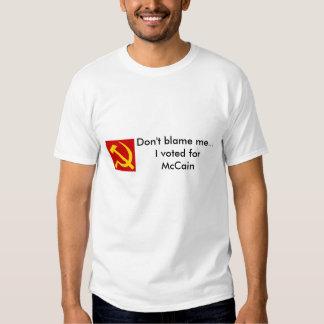 Don't Blame me... T-shirt