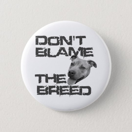 Don't Blame the Breed Button