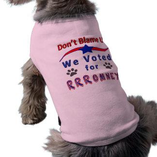 Don't Blame Us We Voted for Romney Dog Shirt