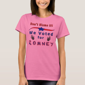 Don't Blame Us, We Voted for Romney Shirts