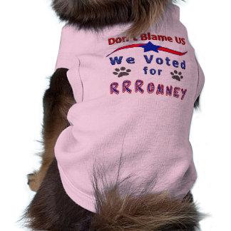 Don't Blame Us, We Voted for RRRomney Dog Shirts Dog T-shirt