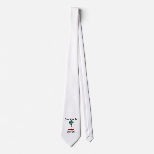 Don't Bleed the earth dry! Neck Tie