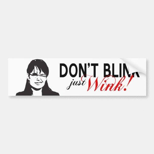 Dont Blink Just Wink Bumper Sticker Car Bumper Sticker