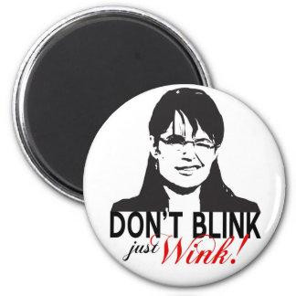 Dont Blink Just Wink Magnet