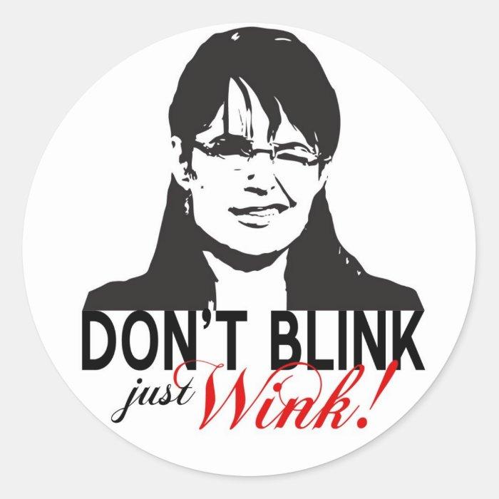 Don't Blink Just Wink Sticker