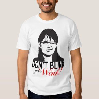 Don't Blink Just Wink Tee
