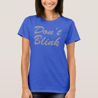 Don't BLINK Tee