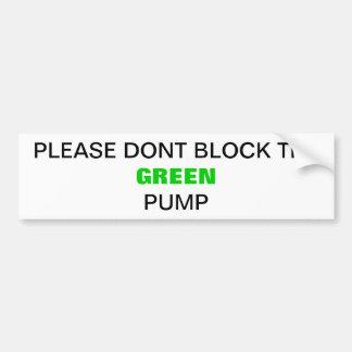 Dont block my pump! bumper sticker