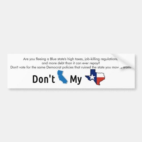Dont Blue State My Texas Bumper Sticker