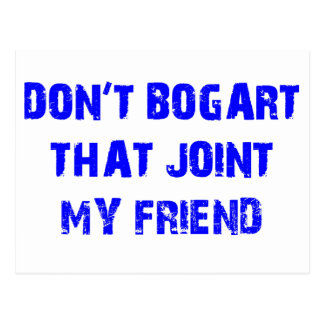 Don't Bogart That Joint My Friend Postcard