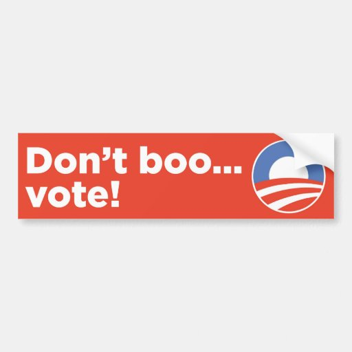 Don't Boo...Vote! Bumper Sticker