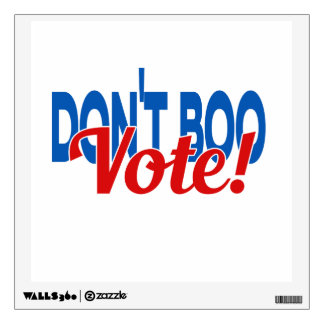 Don't Boo...Vote! Clinton & Kaine Wall Decal