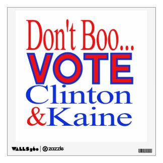 Don't Boo...Vote! Clinton & Kaine Wall Sticker