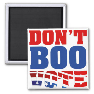 Don't Boo Vote Magnet