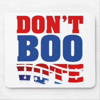 Don't Boo Vote Mouse Pad