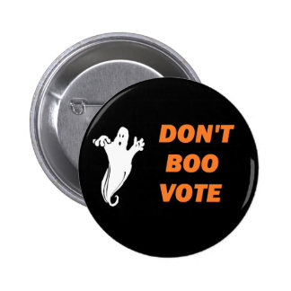 Don't Boo Vote! Pinback Button