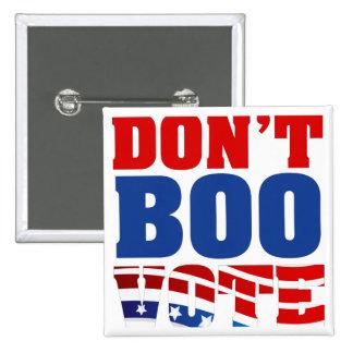 Don't Boo Vote Pinback Button