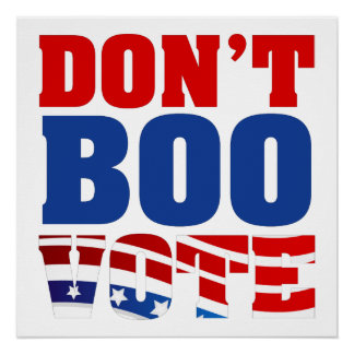 Don't Boo Vote Poster