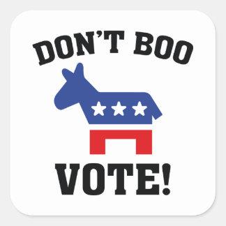 Don't Boo Vote! Square Sticker
