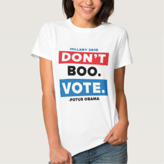 Don't Boo. Vote. T-Shirt