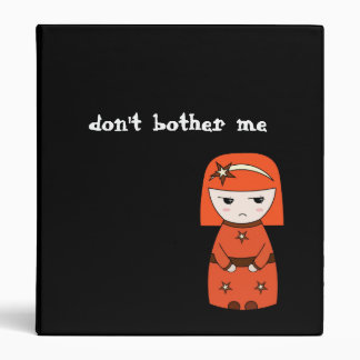 don't bother me - Avery Binder