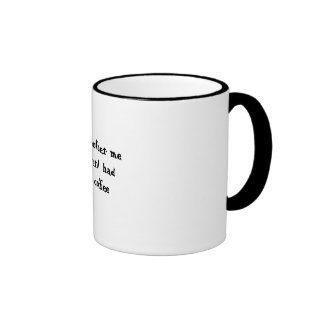 Don't bother me I haven't had my coffee Ringer Mug