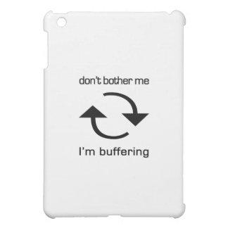 Don't Bother Me - I'm Buffering (black text) iPad Mini Cases