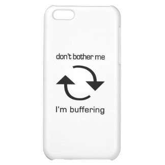 Don't Bother Me - I'm Buffering (black text) Cover For iPhone 5C