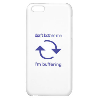 Don't Bother Me - I'm Buffering (blue text) iPhone 5C Covers