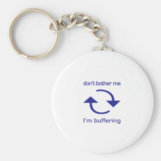 Don't Bother Me - I'm Buffering (blue text) Key Chains