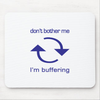 Don't Bother Me - I'm Buffering (blue text) Mouse Pad