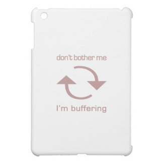Don't Bother Me - I'm Buffering (pink text) iPad Mini Covers