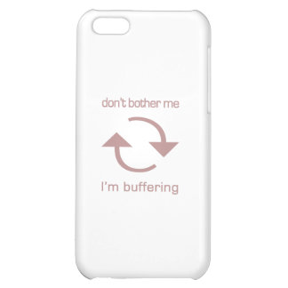 Don't Bother Me - I'm Buffering (pink text) iPhone 5C Cover