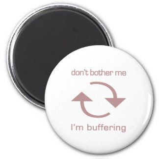 Don't Bother Me - I'm Buffering (pink text) Magnet