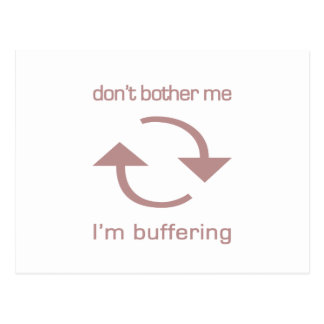 Don't Bother Me - I'm Buffering (pink text) Post Card