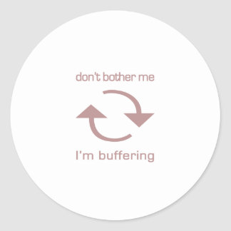 Don't Bother Me - I'm Buffering (pink text) Stickers