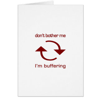 Don't Bother Me - I'm Buffering (red text) Cards