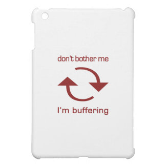Don't Bother Me - I'm Buffering (red text) iPad Mini Covers