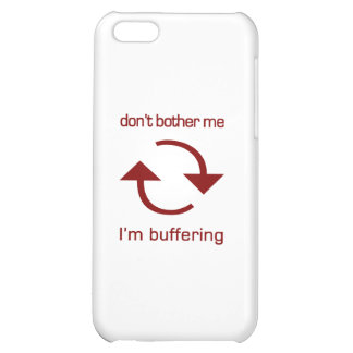 Don't Bother Me - I'm Buffering (red text) iPhone 5C Covers