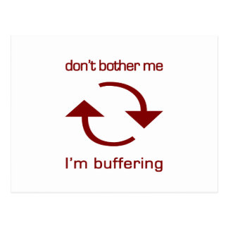 Don't Bother Me - I'm Buffering (red text) Post Cards