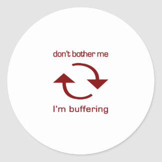 Don't Bother Me - I'm Buffering (red text) Stickers