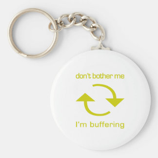 Don't Bother Me - I'm Buffering (yellow text) Key Chains
