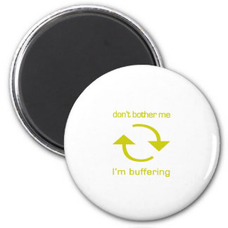 Don't Bother Me - I'm Buffering (yellow text) Refrigerator Magnet