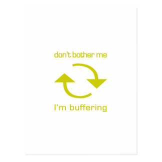 Don't Bother Me - I'm Buffering (yellow text) Postcard