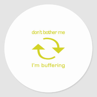 Don't Bother Me - I'm Buffering (yellow text) Sticker
