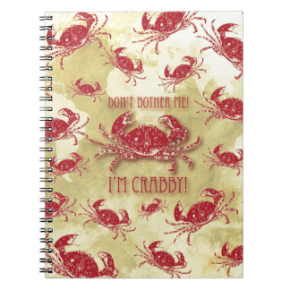 Don't bother me, I'm crabby! Notebook