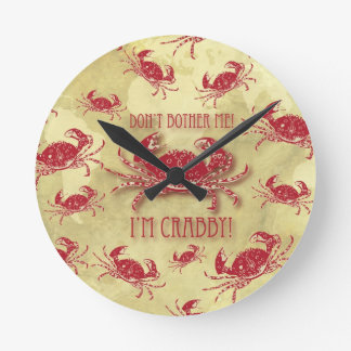 Don't bother me, I'm crabby! Round Clock